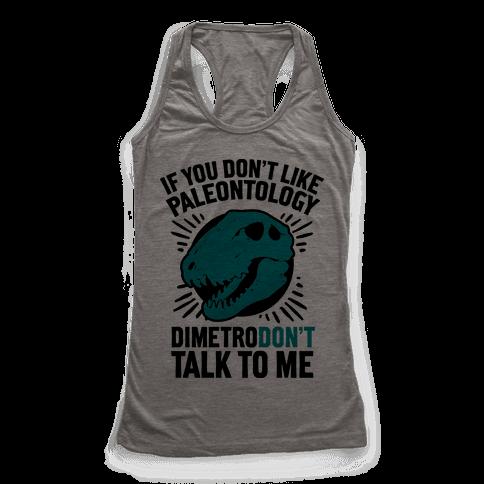 DimetroDON'T Talk to Me Racerback Tank Top