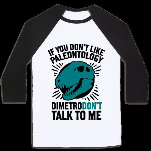 DimetroDON'T Talk to Me Baseball Tee