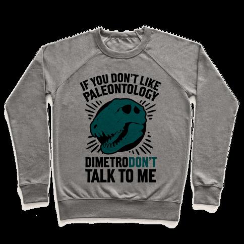 DimetroDON'T Talk to Me Pullover