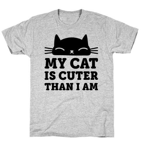 My Cat Is Cuter Than I Am Mens T-Shirt