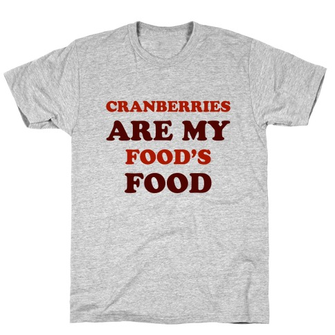 Cranberries Are My Food's Food Mens T-Shirt