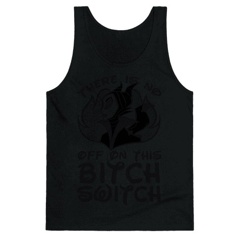 There Is No Off On This Bitch Switch Tank Top