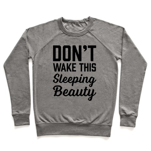 Don't Wake This Sleeping Beauty Pullover