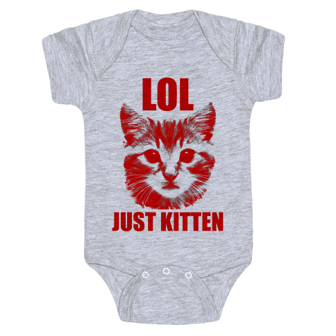 LOL Just Kitten Baby Onesy