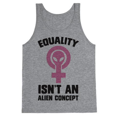 Equality Isn't An Alien Concept Tank Top