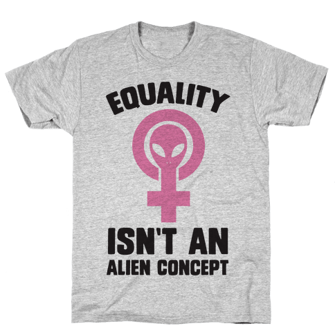 Equality Isn't An Alien Concept Mens T-Shirt