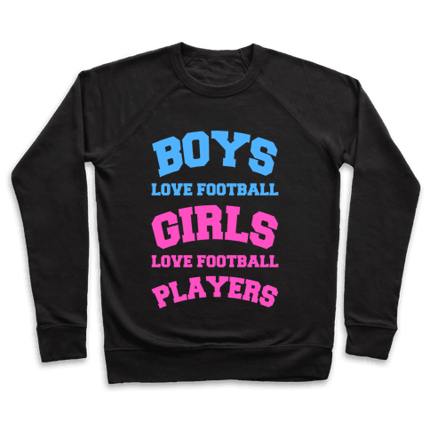 Boys and Girls Love Football Pullover