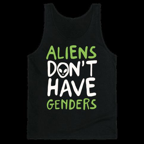 Aliens Don't Have Genders Tank Top