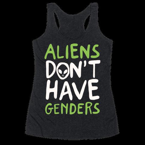 Aliens Don't Have Genders Racerback Tank Top