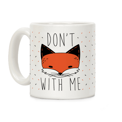 Don't Fox With Me Coffee Mug