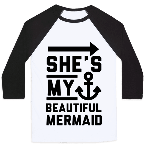 She's My Beautiful Mermaid Baseball Tee
