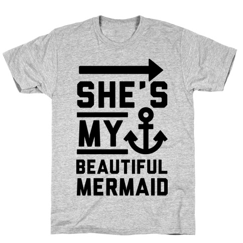 She's My Beautiful Mermaid T-Shirt