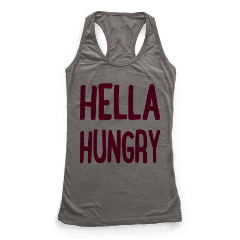 Hella Hungry Racerback Tank Top