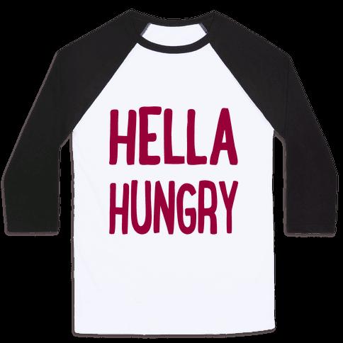 Hella Hungry Baseball Tee