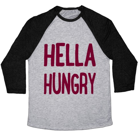 Hella Hungry Baseball Tee