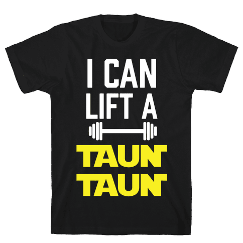 I Can Lift A Tauntaun Mens T-Shirt