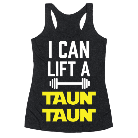 I Can Lift A Tauntaun Racerback Tank Top