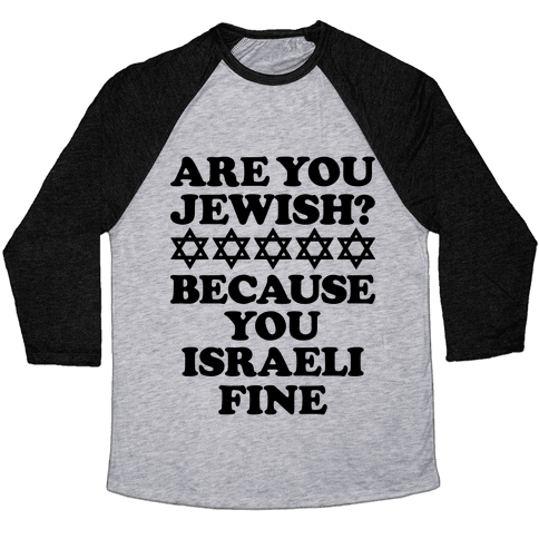 You Israeli Fine Baseball Tee