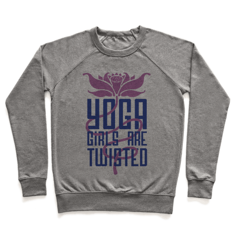 Yoga Girls Are Twisted Pullover