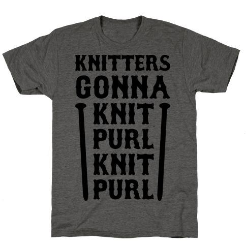 Knitters Gonna Knit, Purl, Knit, Purl T-Shirt
