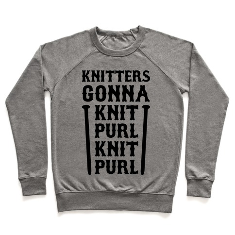 Knitters Gonna Knit, Purl, Knit, Purl Pullover