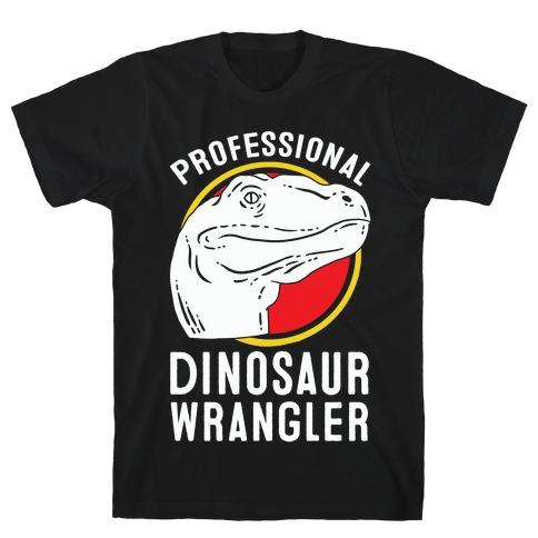 Professional Dinosaur Wrangler T-Shirt