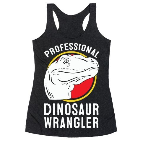 Professional Dinosaur Wrangler Racerback Tank Top