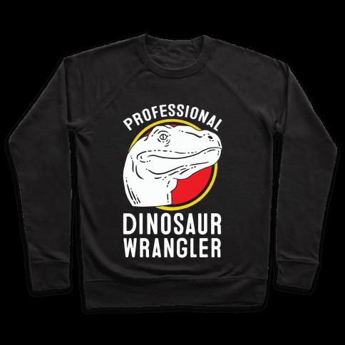 Professional Dinosaur Wrangler Pullover