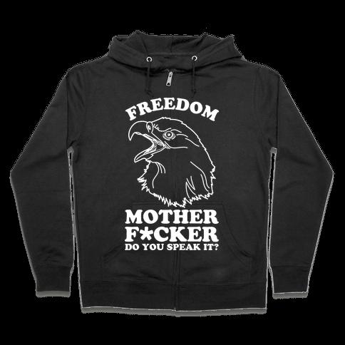 Freedom Do You Speak It Zip Hoodie