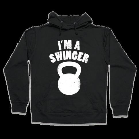 I'm A Swinger Hooded Sweatshirt