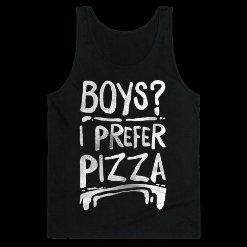 Boys? I Prefer Pizza Tank Top