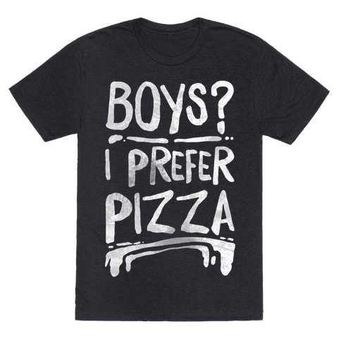 Boys? I Prefer Pizza