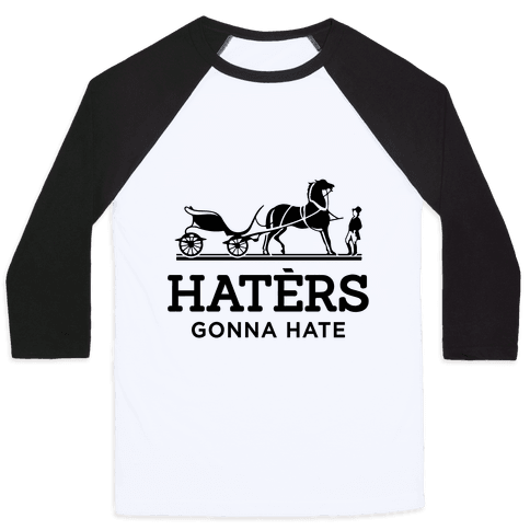 Haters Gonna Hate (Hermes Parody) Baseball Tee