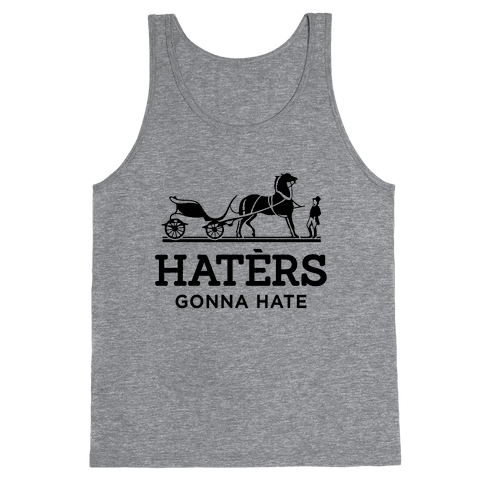 Haters Gonna Hate (Hermes Parody) Tank Top