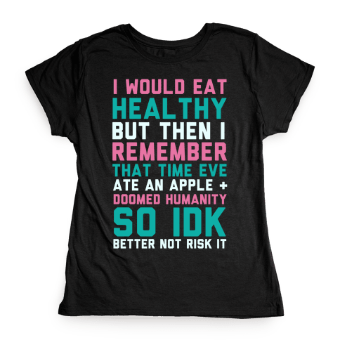 Eat Healthy Womens T-Shirt