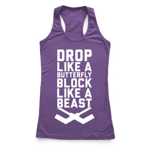 Drop Like A Butterfly, Block Like A Beast Racerback Tank Top