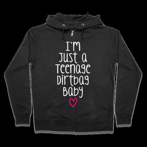 I'm Just A Teenage Dirtbag Baby Zip Hoodie