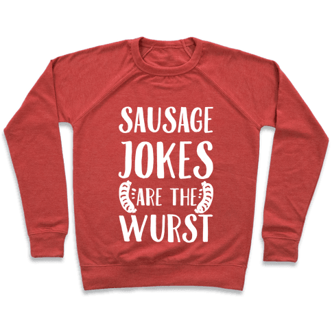 Sausage Jokes are the Wurst Pullover