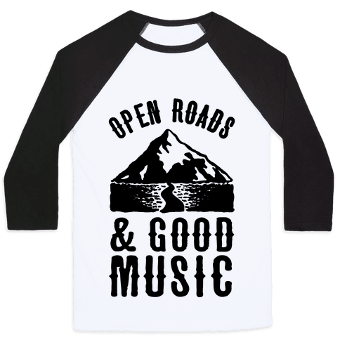 Open Roads and Good Music Baseball Tee