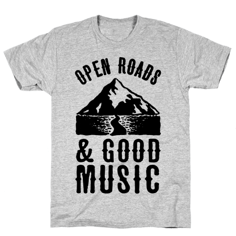 Open Roads and Good Music Mens T-Shirt
