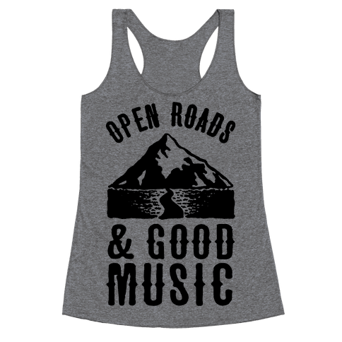 Open Roads and Good Music Racerback Tank Top