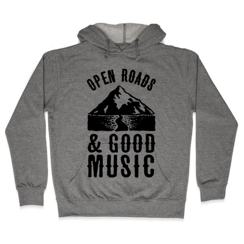 Open Roads and Good Music Hooded Sweatshirt