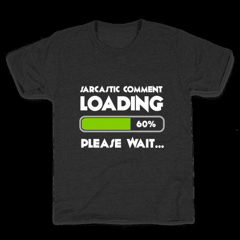 Sarcastic Comment Loading Kids T-Shirt