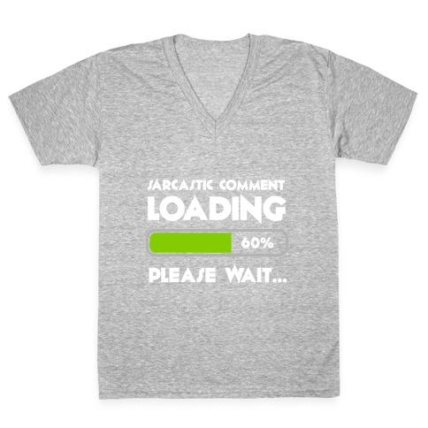 Sarcastic Comment Loading V-Neck Tee Shirt