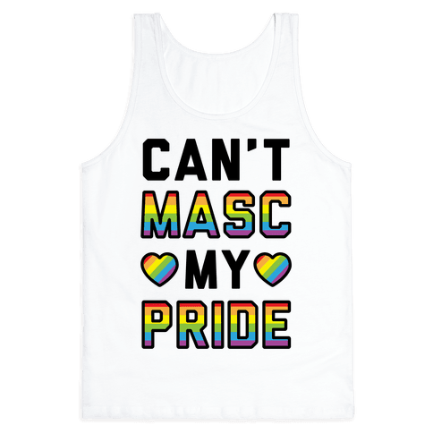 Can't Masc My Pride Tank Top
