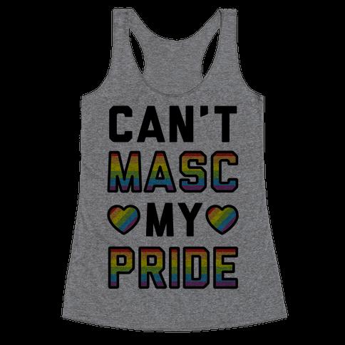 Can't Masc My Pride Racerback Tank Top