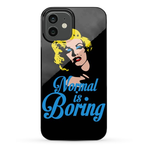 Normal Is Boring Phone Case