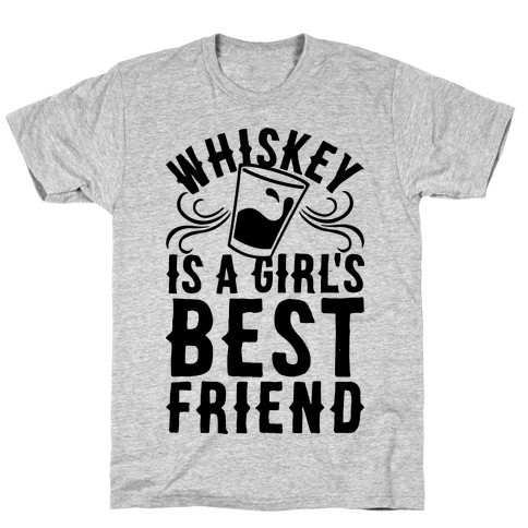 Whiskey Is A Girl's Best Friend T-Shirt