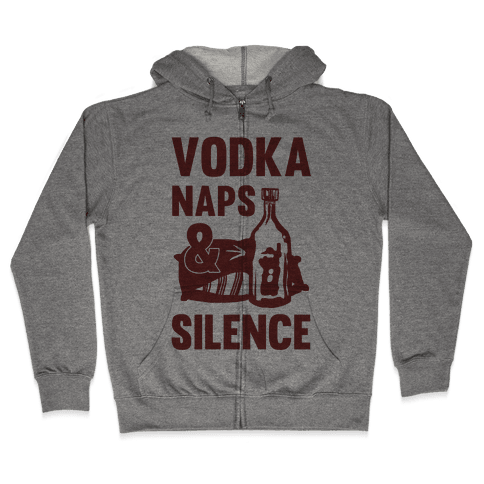 Vodka Naps And Silence Zip Hoodie