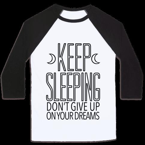 Keep Sleeping Baseball Tee